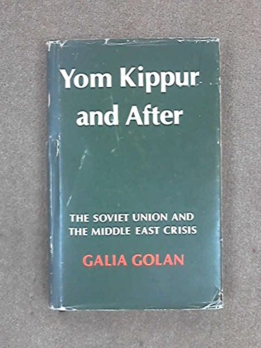 9780521210904: Yom Kippur and After: The Soviet Union and the Middle East Crisis (Cambridge Russian, Soviet and Post-Soviet Studies)