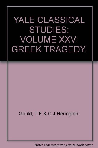 9780521211123: Greek Tragedy (Yale Classical Studies) (Vol.25)