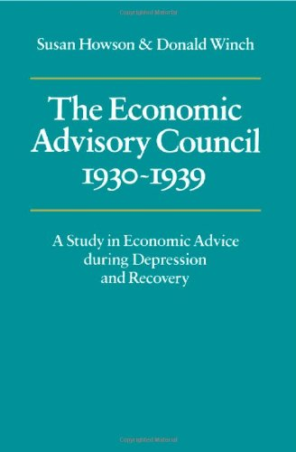 9780521211383: The Economic Advisory Council, 1930-1939 Hardback: A Study in Economic Advice During Depression and Recovery
