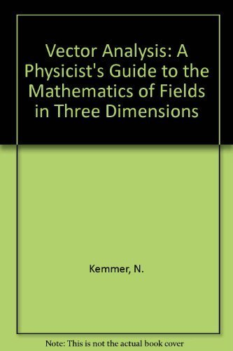 9780521211581: Vector Analysis: A Physicist's Guide to the Mathematics of Fields in Three Dimensions