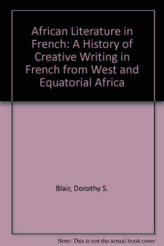 9780521211956: African Literature in French: A History of Creative Writing in French from West and Equatorial Africa