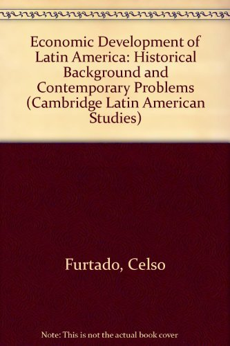 9780521211970: Economic Development of Latin America: Historical Background and Contemporary Problems (Cambridge Latin American Studies)