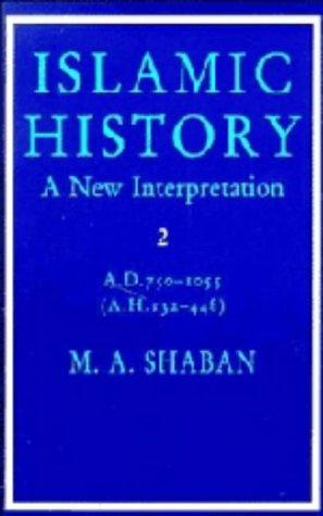 9780521211987: Islamic History: Volume 2, AD 750-1055 (AH 132-448): A New Interpretation (v. 2)