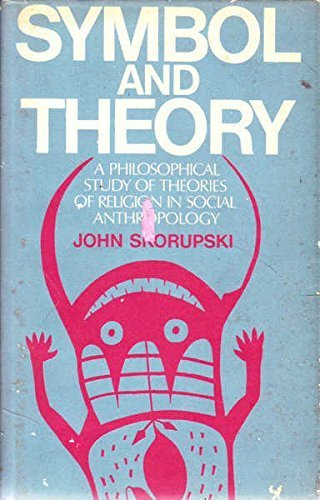 9780521212007: Symbol and Theory: A Philosophical Study of Theories of Religion in Social Anthropology
