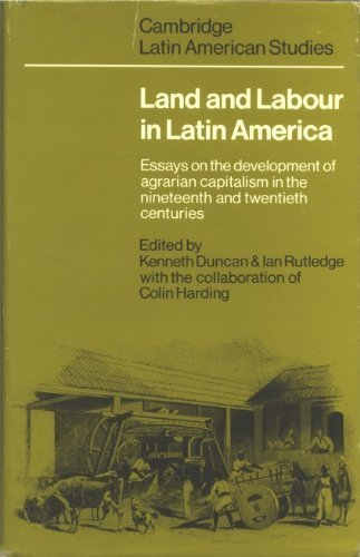 Land and Labour in Latin America: Essays: Duncan
