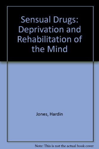 9780521212472: Sensual Drugs: Deprivation and Rehabilitation of the Mind