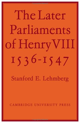 9780521212564: The Later Parliaments of Henry VIII: 1536-1547