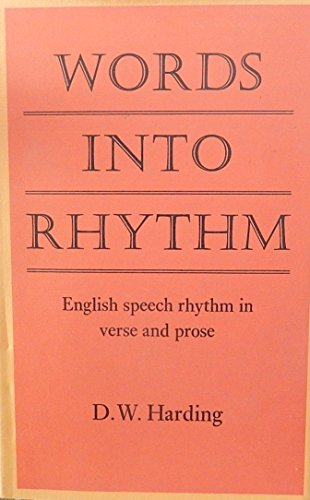 9780521212670: Words into Rhythm: English Speech Rhythm in Verse and Prose (The Clark lectures)