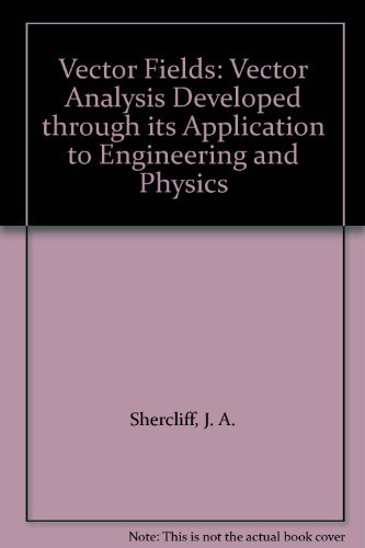 9780521213066: Vector Fields: Vector Analysis Developed through its Application to Engineering and Physics