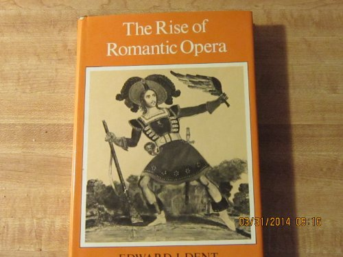 9780521213370: The Rise of Romantic Opera