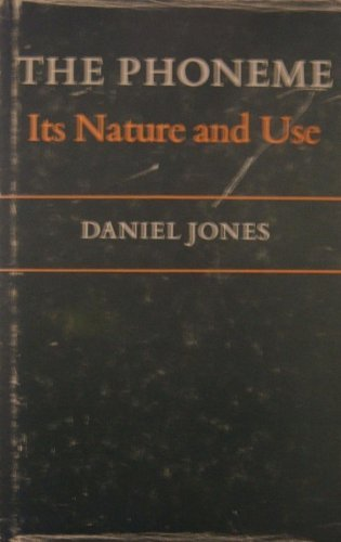 The Phoneme: Its Nature and Use: Jones, Daniel