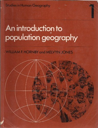 An Introduction to Population Geography (Studies in Human Geography): Hornby, William F., Jones, ...