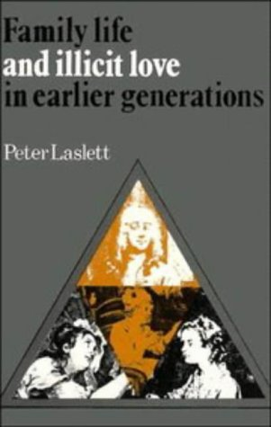 9780521214087: Family Life and Illicit Love in Earlier Generations: Essays in Historical Sociology