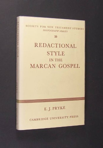 Redactional Style in the Marcan Gospel: a Study of Syntax and Vocabulary As Guides to Redaction in ...