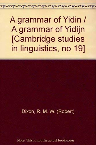 A Grammar of Yidijn (Yidin). Cambridge Studies in Linguistics 19.