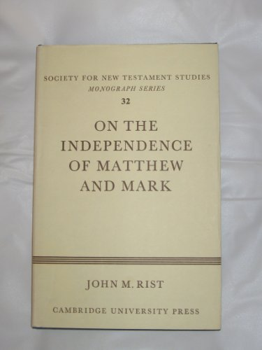 9780521214766: On the Independence of Matthew and Mark