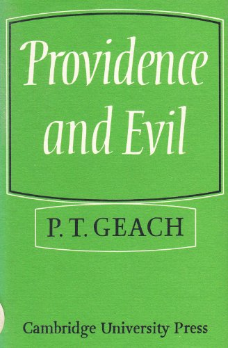 Providence and Evil, the Stanton Lectures 1971-2: Geach, P. T.
