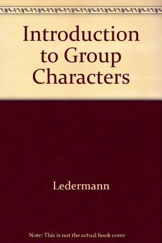 Introduction to Group Characters by Walter Ledermann: Walter Ledermann