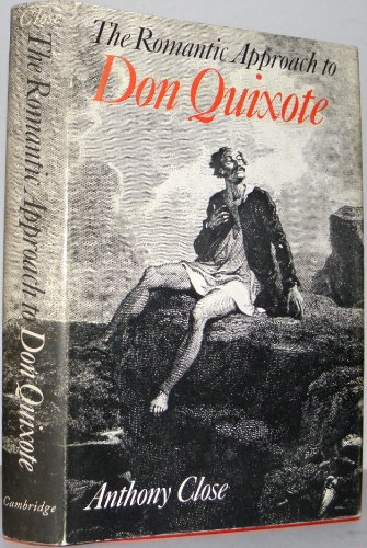 9780521214902: The Romantic Approach to 'Don Quixote': A Critical History of the Romantic Tradition in 'Quixote' Criticism