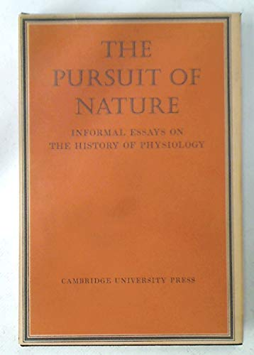 The Pursuit of Nature: Informal Essays on: Hodgkin, A. L.;