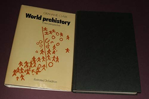 World Prehistory : In New Perspective: John G. Clark
