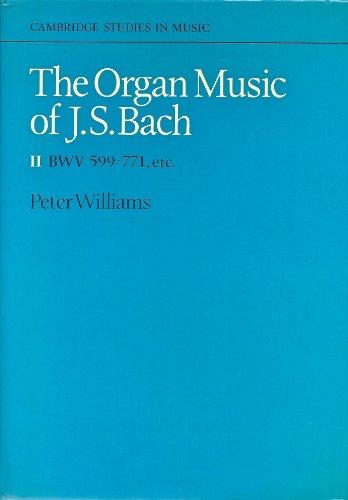 9780521215176: The Organ Music of J. S. Bach: Volume 2: BWV 599-771 v. 2 (Cambridge Studies in Music)