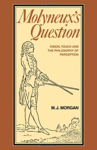 Molyneux's Question: Vision, Touch and the Philosophy of Perception.: Morgan, Michael