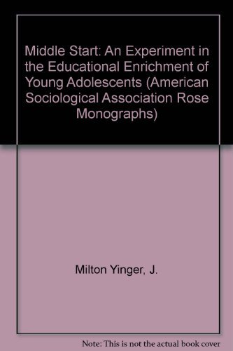 Middle Start: An Experiment in the Educational Enrichment of Young Adolescents (American ...