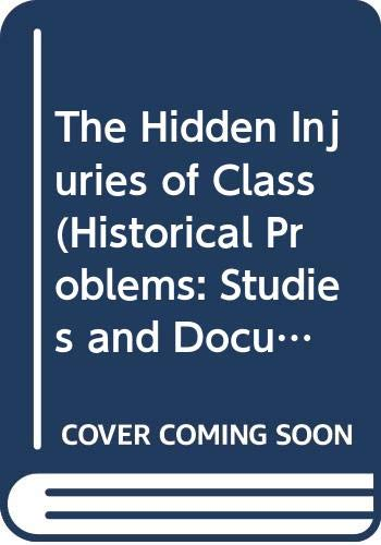 9780521216418: The Hidden Injuries of Class (Historical Problems: Studies and Documents,)