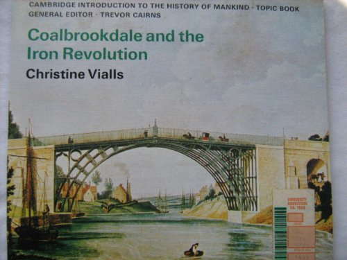9780521216722: Coalbrookdale and the Iron Revolution (Cambridge Introduction to World History)