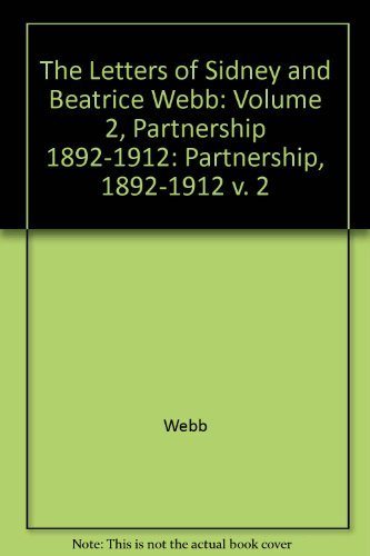 9780521216821: The Letters of Sidney and Beatrice Webb: Volume 2, Partnership 1892-1912 (v. 2)