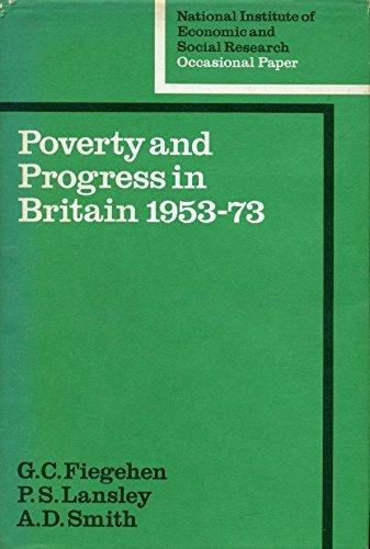 Poverty and Progress in Britain 1953 -73.: Fiegehen, G. C.