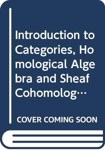 9780521216999: Introduction to Categories, Homological Algebra and Sheaf Cohomology