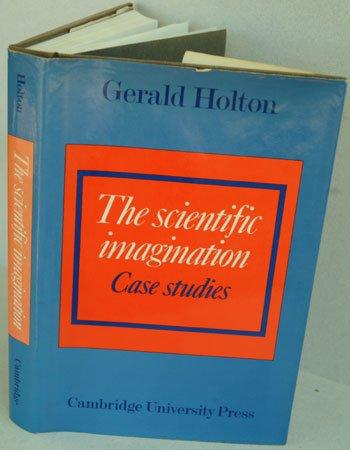 9780521217002: The Scientific Imagination: Case Studies