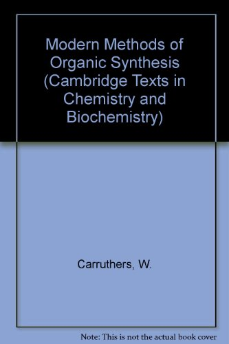 9780521217156: Modern Methods of Organic Synthesis (Cambridge Texts in Chemistry and Biochemistry)