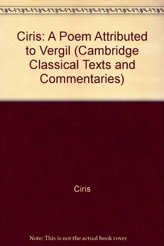 CIRIS. A Poem attributed to Vergil. Edited with an Introduction and Commentary by R.O.A.M. Lyne.