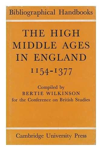 Bibliographic Handbook - The High Middle Ages In England, 1154-1377