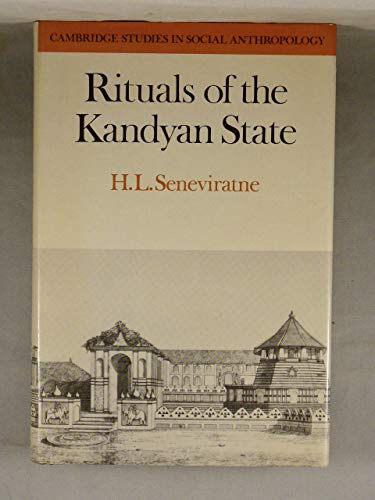 9780521217361: Rituals of the Kandyan State (Cambridge Studies in Social and Cultural Anthropology)