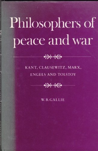 9780521217798: Philosophers of Peace and War: Kant, Clausewitz, Marx, Engles and Tolstoy (Wiles lectures)