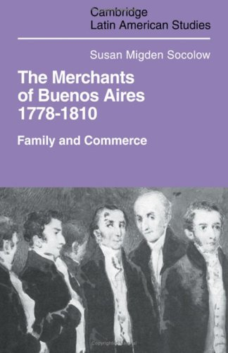 9780521218122: The Merchants of Buenos Aires, 1778-1810: Family and Commerce (Cambridge Latin American Studies, No. 30)
