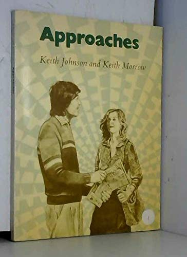 Approaches Student's book (English Language Learning: Reading: Johnson, Keith, Morrow,