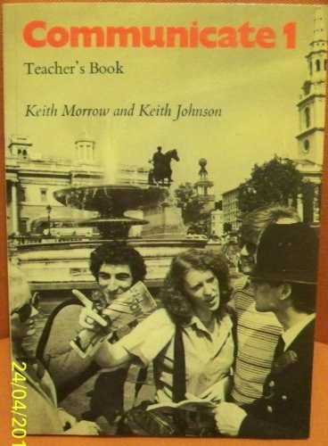 Communicate 1 Teachers': Tchrs' Bk. 1: Morrow, Keith, Johnson,