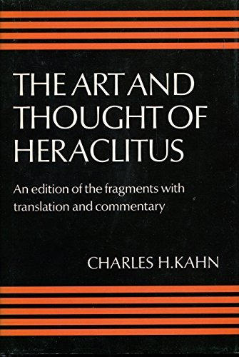 9780521218832: The Art and Thought of Heraclitus: A New Arrangement and Translation of the Fragments with Literary and Philosophical Commentary