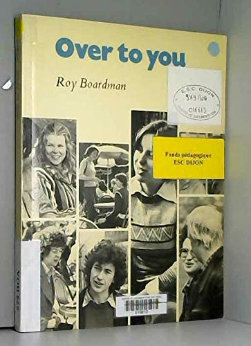 Over to You Student's book: An Oral Course for Advanced Students (0521218888) by Roy Boardman