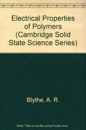 9780521219020: Electrical Properties of Polymers (Cambridge Solid State Science Series)
