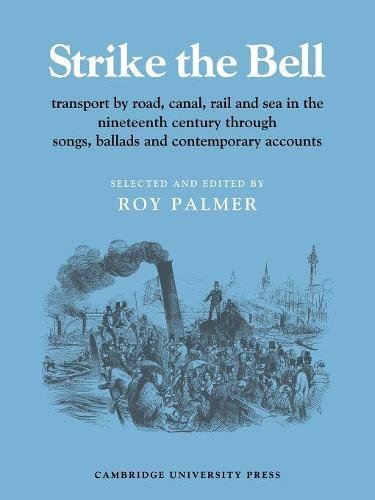 9780521219211: Strike the Bell: Transport by Road, Canal, Rail and Sea in the Nineteenth Century through Songs, Ballads and Contemporary Accounts (Resources of Music)