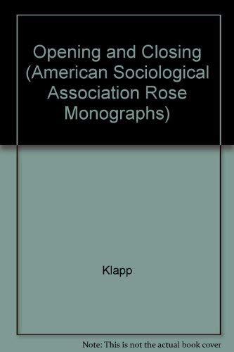 Opening and Closing (American Sociological Association Rose: Klapp