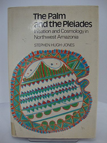 9780521219525: The Palm and the Pleiades: Initiation and Cosmology in Northwest Amazonia (Cambridge Studies in Social and Cultural Anthropology)