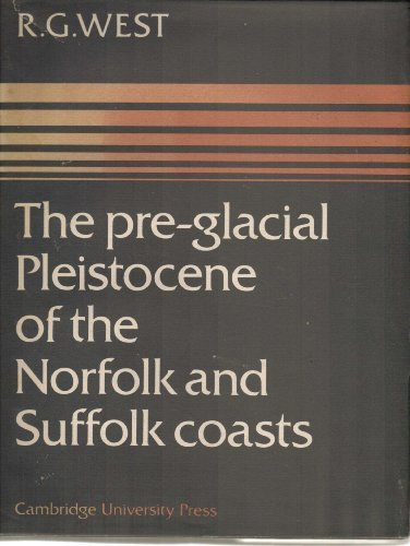 The pre-glacial Pleistocene of the Norfolk and Suffolk coasts.