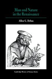 9780521219723: Man and Nature in the Renaissance (Cambridge Studies in the History of Science)